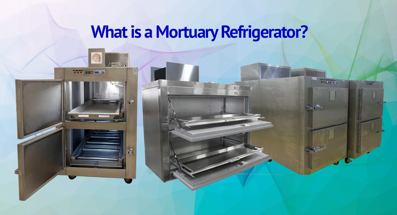 What Is A Mortuary Refrigerator?