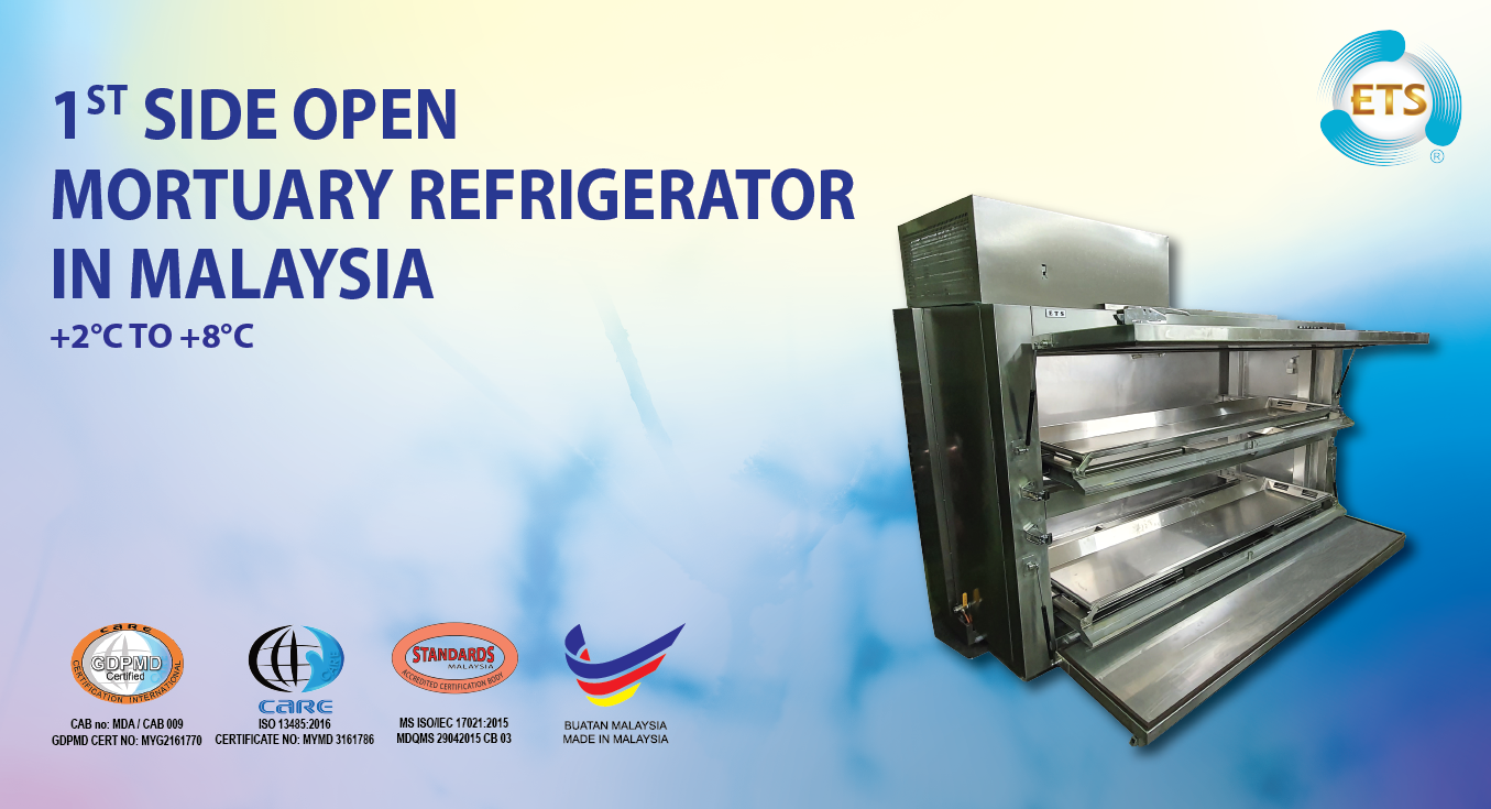 ETS Develops 1st Side Open Mortuary Refrigerator in Malaysia!